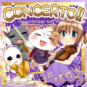 CONCERTO!!-Do you like Upper Cut?? 5!!-